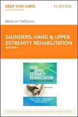 Hand and Upper Extremity Rehabilitation Pageburst E-book on VitalSource Access Code | Rebecca Saunders; Susan L Burke; James Higgins; Michael A McClinton; Romina Astifidis |