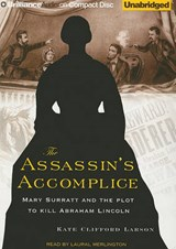 The Assassin's Accomplice | Kate Clifford Larson |