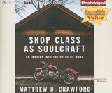Shop Class As Soulcraft | Matthew B. Crawford |