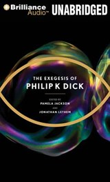 The Exegesis of Philip K. Dick | Philip K. Dick |