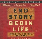 End Your Story, Begin Your Life | Jim Dreaver |
