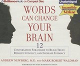 Words Can Change Your Brain | Newberg, Andrew, M.D. |