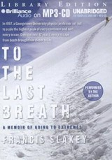 To the Last Breath | Francis Slakey |