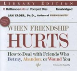 When Friendship Hurts | Yager, Jan, Ph.D. |