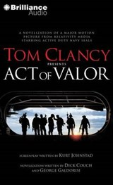 Tom Clancy Presents Act of Valor | Couch, Dick ; Galdorisi, George |