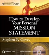 How to Develop Your Personal Mission Statement | Stephen R. Covey |