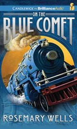 On the Blue Comet | Rosemary Wells |