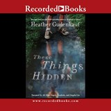These Things Hidden | Heather Gudenkauf |