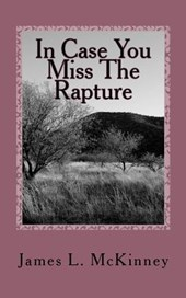 In Case You Miss the Rapture