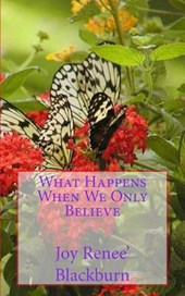 What Happens When We Only Believe