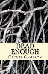 Dead Enough | Cathie Cameron |