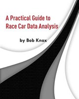 A Practical Guide to Race Car Data Analysis | Bob Knox |