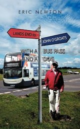 Lands End to John O'groats With a Bus Pass and a Dog | Eric Newton |