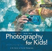 Photography for Kids! | Michael Ebert ; Sandra Abend |