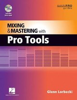 Mixing and Mastering with Pro Tools | Glenn Lorbecki |