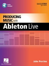 Producing Music with Ableton Live | Jake Perrine ; et al |