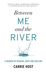 Between Me and the River | Carrie Host |