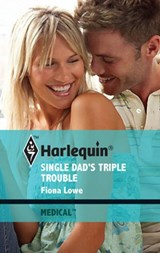 Single Dad's Triple Trouble | Fiona Lowe |