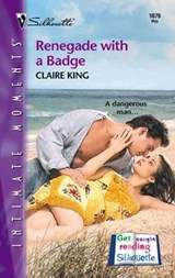 Renegade with a Badge | Claire King |