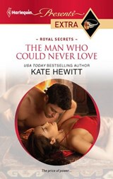 The Man Who Could Never Love | Kate Hewitt |