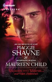 Vacation with a Vampire...and Other Immortals | Maggie Shayne ; Maureen Child |