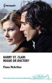 Harry St. Clair: Rogue or Doctor? | Fiona McArthur |
