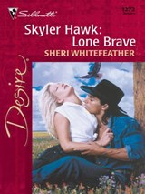 Skyler Hawk: Lone Brave | Sheri WhiteFeather |