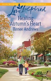 Healing Autumn's Heart | Renee Andrews |