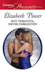 Not Forgiven, Never Forgotten | Elizabeth Power |
