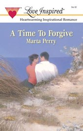 A Time To Forgive | Marta Perry |