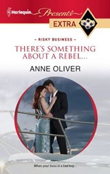 There's Something About a Rebel... | Anne Oliver |