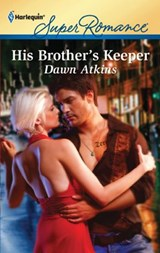 His Brother's Keeper | Dawn Atkins |