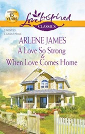 A Love So Strong and When Love Comes Home