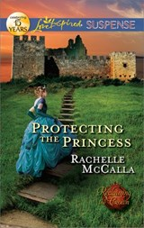 Protecting the Princess | Rachelle McCalla |