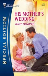 His Mother's Wedding | Judy Duarte |
