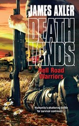 Hell Road Warriors | James Axler |