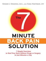 The 7-Minute Back Pain Solution | Dr. Gerard Girasole ; Cara Hartman |