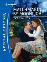 Matchmaking by Moonlight | Teresa Hill |