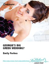 Georgie's Big Greek Wedding? | Emily Forbes |