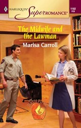The Midwife and the Lawman | Marisa Carroll |