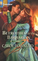 Betrothed to the Barbarian | Carol Townend |