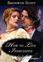 How to Live Indecently | Bronwyn Scott |