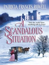 A Scandalous Situation | Patricia Frances Rowell |