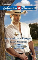 Rescued by a Ranger | Tanya Michaels |