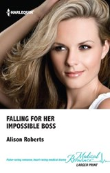 Falling for Her Impossible Boss | Alison Roberts |