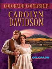 Colorado Courtship | Carolyn Davidson |