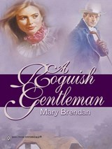 A Roguish Gentleman | Mary Brendan |