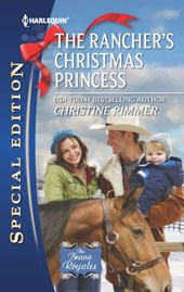 The Rancher's Christmas Princess | Christine Rimmer |