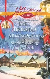 A Bride for Dry Creek and Shepherds Abiding in Dry Creek | Janet Tronstad |