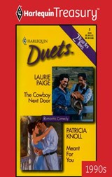 The Cowboy Next Door & Meant for You | Laurie Paige ; Patricia Knoll |